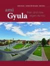 Gyula régen és ma X. kötet - ami Gyula