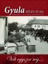 Gyula régen és ma VIII. kötet – Volt egyszer rég…