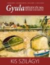 Gyula régen és ma IV. kötet – Kis Szilágyi