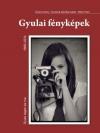 Gyula régen és ma XI. kötet - Gyulai fényképek (1869 – 2014)